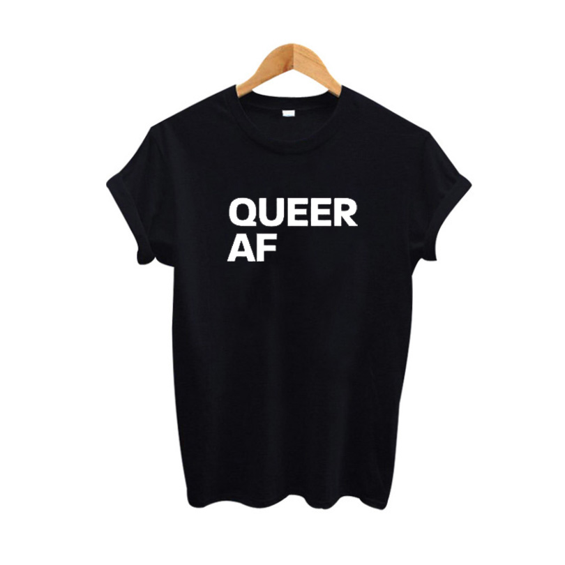 Summer 2017 New Tumblr Hipster T shirt Women Harajuku Slogan Queer AF T-shirt Fashion Black White Tee shirt femme