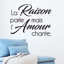 Sticker-citation La Raison Parle Mais Design Vinyl Wall Decor Lamour Chante Art Decal For Living Room Home Poster