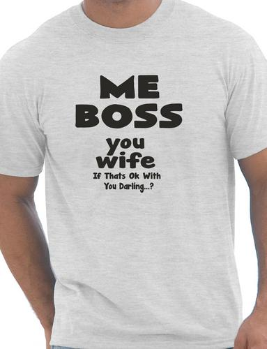 2a1e3b53 Me Boss You Wife Mens Funny Birthday Gift T Shirt More Size and Colors  A162-in T-Shirts from Men's Clothing on Aliexpress.com | Alibaba Group