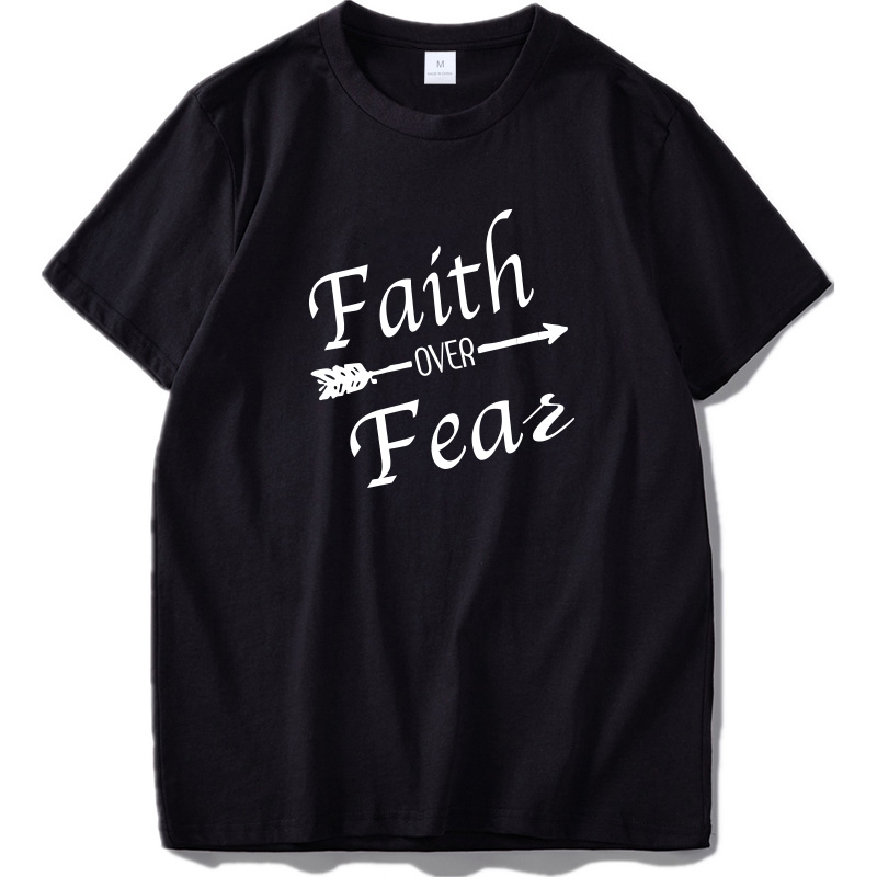 EU Size Faith Over Fear Arrow Picture Christ Simple Faithful Encourage 100% Cotton Soft Personality T shirt