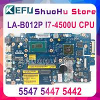 KEFU LA B012P For Dell Inspiron 5447 5547 5442 laptop motherboard LA B012P REV:1.0 I7 4500U/I7 4510U motherboard Test work