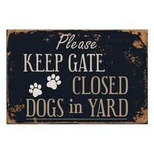 Please Keep Gate Closed Dogs in Yard Vintage Metal Tin Sign Poster Wall Sticker Art for Garden