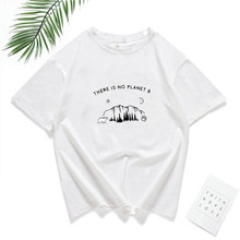 цена на THERE IS NO PLANET B Letter Print T Shirt Women Summer 2019 Mountain Graphic Casual T-Shirt O-Neck Chic Harajuku Tees Tshirt