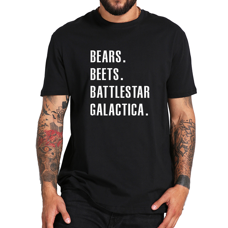 Bears Beets Battlestar Galactica T Shirt Office TV Show 100% Cotton Crew Neck Casual Tee Black White Letter Tops