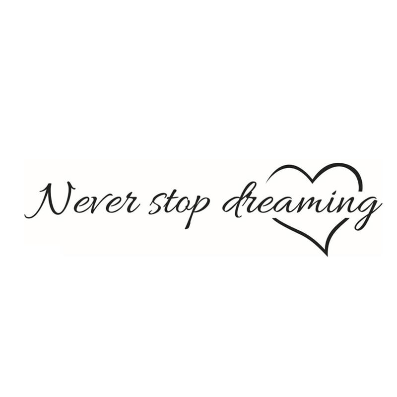 Никогда Не переставай мечтать стены Стикеры Самоклеющиеся Горячая английский вдохновляет лозунг Гостиная Наклейки на стену дома этикета К... ...