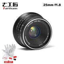 7 artesão 25mm/f1.8 lentes prime para todas as séries única para montagem e/para micro câmeras 4/3 a7 a7ii a7r a7rii X A1 X A2 g1 g2 g3