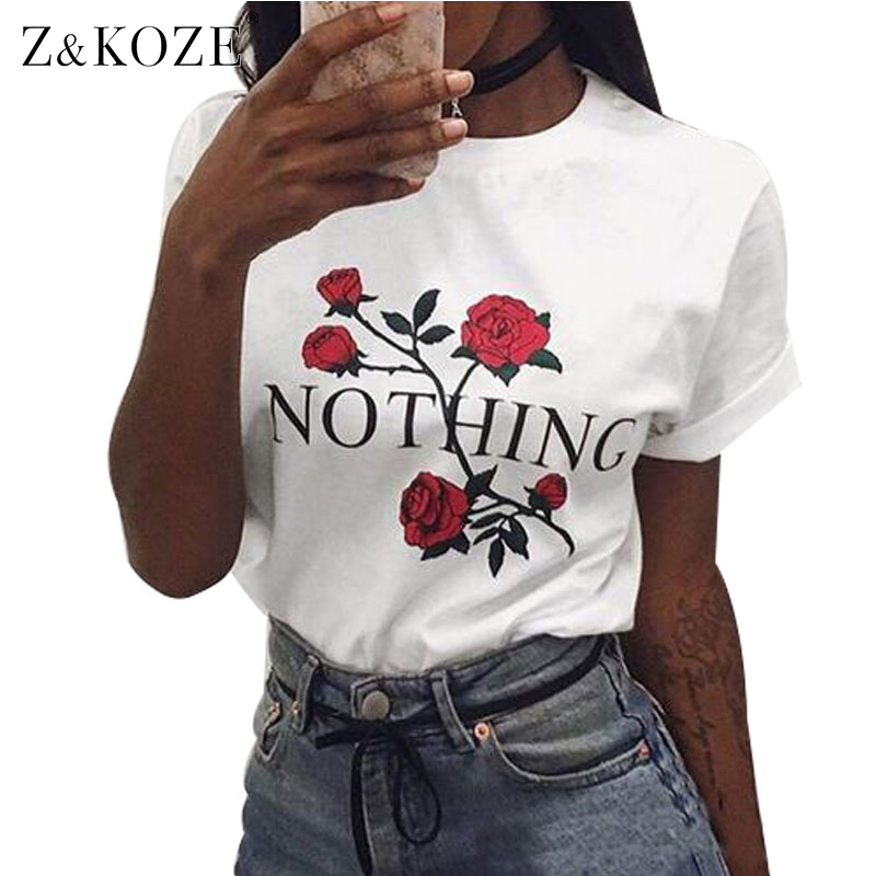 Z KOZE Nothing Letter Print Rose Harajuku T Shirt Women 2017 Summer Short Sleeve TShirt Female