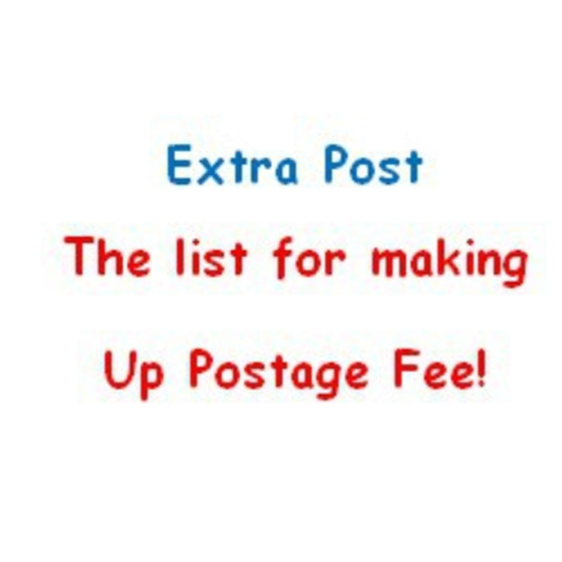 This list if for making up postage fee and fast shipping fee($1<Order<$10)