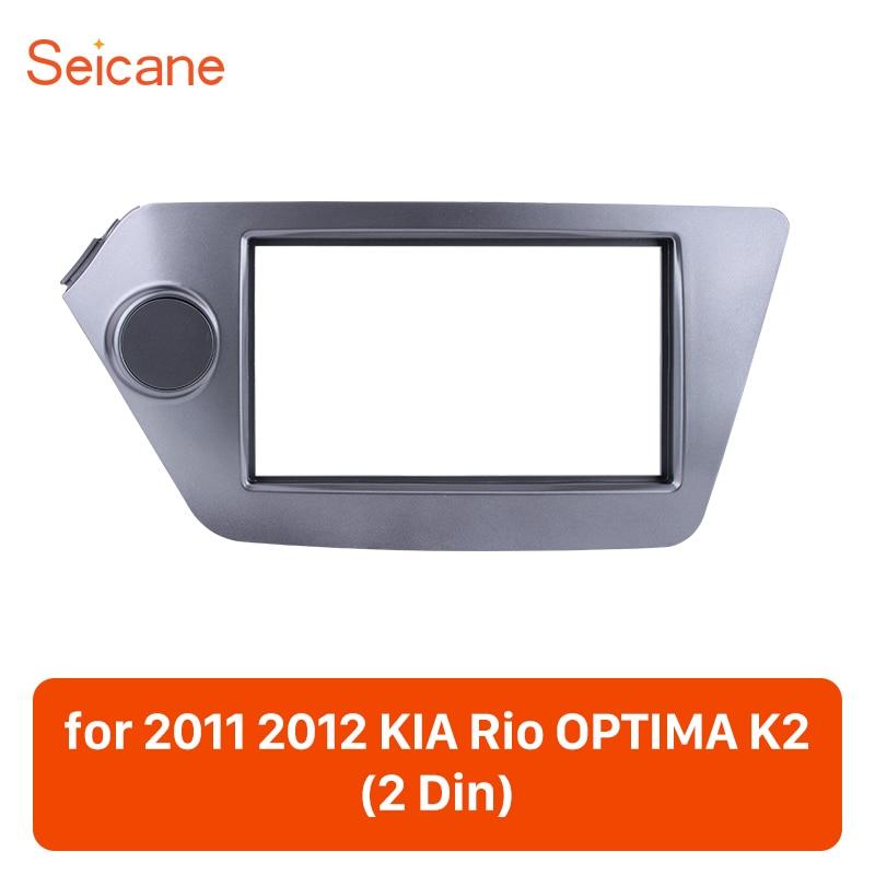 Seicane 2 Din 173*98/178*100/178*102mm Refitting Kits Car DVD panel Auto Stereo frame Fascia for KIA Rio OPTIMA