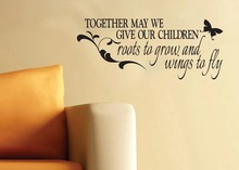 Quotes Wall Decal Together May We Give Our Children Roots To Grow And Wings Fly Vinyl Stickers Interior Art Mural SYY968