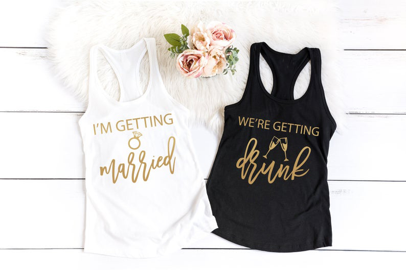 Vest We're Getting Drunk and I'm Getting Married   Tank     Tops   Casaul bachelorette Party Stylish Camisetas Bridal Party Gold   Tank