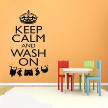 Persoonlijkheid slogan Blijf Kalm En Wassen OP vinyl muurtattoo afneembare wasruimte decoratie behang XY11