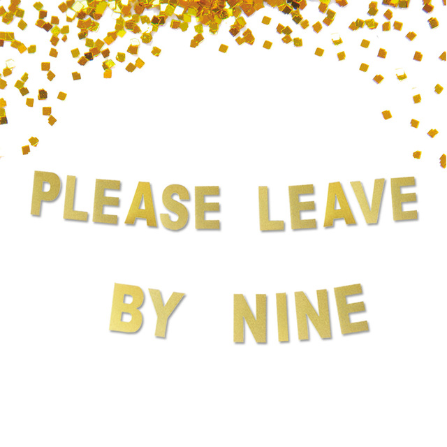 Please Leave By 9 Glitter Banner