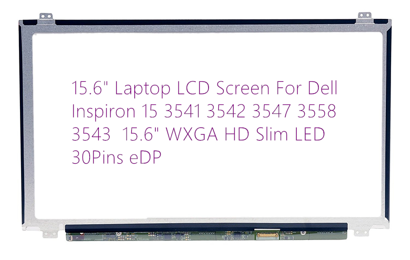 15.6 Laptop LCD Screen For Dell Inspiron 15 3541 3542 3547 3558 3543 15.6 WXGA HD Slim LED 30Pins eDP