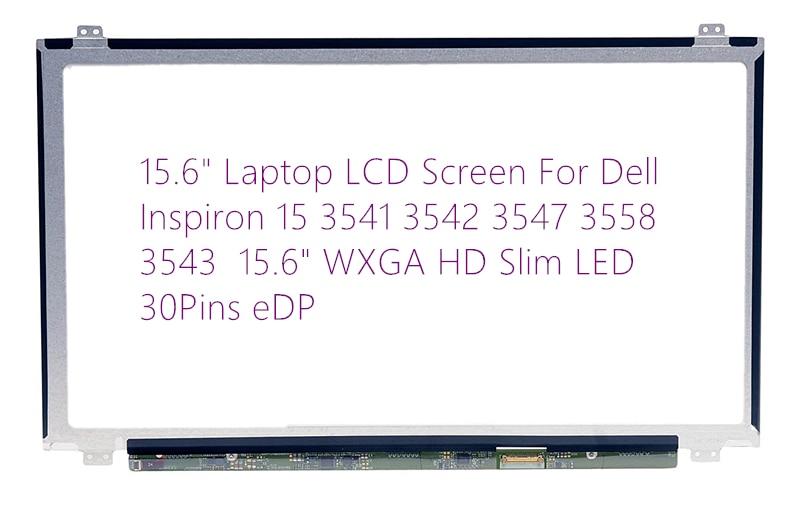 15.6 Laptop LCD Screen For Dell Inspiron 15 3541 3542 3547 3558 3543 15.6 WXGA HD Slim LED 30Pins eDP nt125whm n42 fit b125xtn01 0 12 5led lcd screen edp 30pins 2 special screw hole