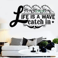 Vinyl Wall Decal Quote Words Life Is A Wave Catch In Decor Home Room Interior Design Window Murals H57cm x W105cm/22.5 x 41.5