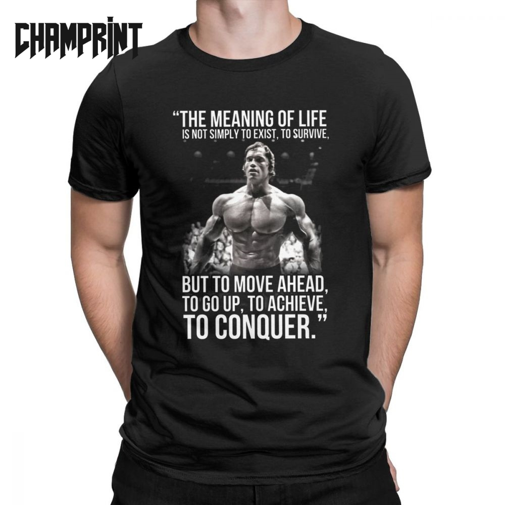 Men's T-Shirt Arnold Schwarzenegger Arnie Conquer Tees The Meaning Of Life Training Lifting Bodybuilding Muscle T Shirt Clothes