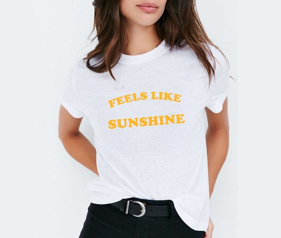 Feels Like Sunshine T-Shirt Tumblr Summer time Sunny Day women fashion  grunge cotton tees 75f2f5f1db04