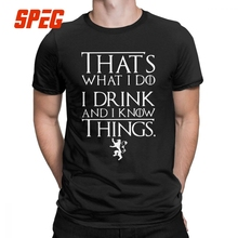 Game Of Thrones Funny T Shirt for Men Tyrion Lannister That's What I Do I Drink And I Know Things Tees Cotton T-Shirt Plus Size цены онлайн