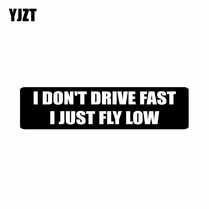 YJZT 15.2CM*3.8CM I DON'T DRIVE FAST I JUST FLY LOW Funny Car Sticker Vinyl Decal Black/Silver C10-01821