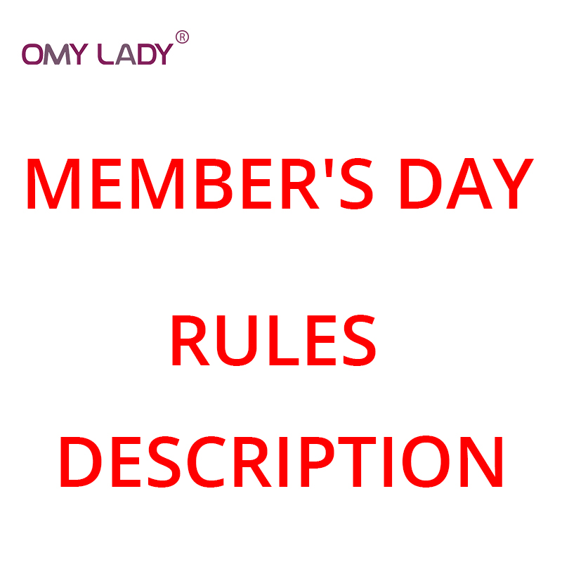 OMY LADY member's day rules description help you to understand the member's day rules, the link can't be used to place the order