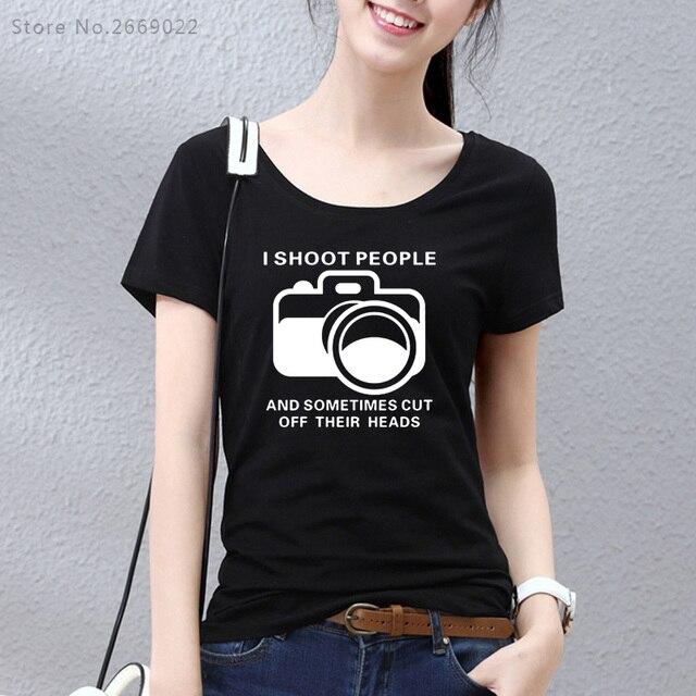 a6a9a16bc2 2017 Camisas Das Mulheres T I Atirar Pessoas T-shirt Engraçado Câmera  Fotografia Fotógrafo Tshirts Casual