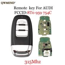 QWMEND 3 ボタンスマートリモコンキー 315 用アウディ Q5 A4L A5 A6 A7 A8 RS4 RS5 S4 S5 8T0 ため 959 754C オリジナルリモコン