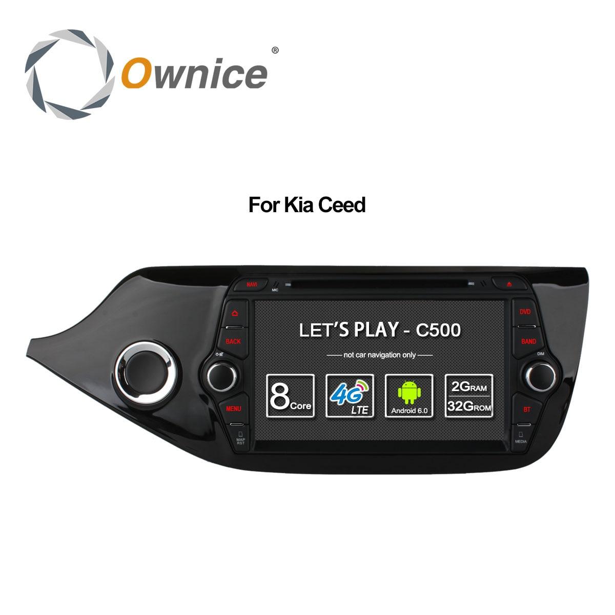 Ownice C500 4G SIM LTE Octa 8 Core  Android 6.0 For Kia CEED 2013-2015 Car DVD Player GPS Navi Radio WIFI 4G BT 2GB RAM 32G ROM ownice c500 ol 7001f 7 0 inch car navigator dvd player