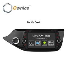 Ownice C500 4 г SIM LTE Octa 8 core Android 6.0 для Kia Ceed 2013-2015 dvd-плеер GPS Navi Радио WI-FI 4 г BT 2 ГБ Оперативная память 32 г Встроенная память