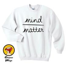 Mind Over Matter Sweatshirt Unisex More Colors XS - 2XL