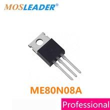 Mosleader DIP ME80N08A TO220 100 sztuk TO220 3 ME80N08 80N08 tranzystory mosfet wysokiej jakości