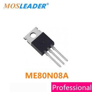 Image 1 - Mosleader DIP ME80N08A TO220 100 sztuk TO220 3 ME80N08 80N08 tranzystory mosfet wysokiej jakości