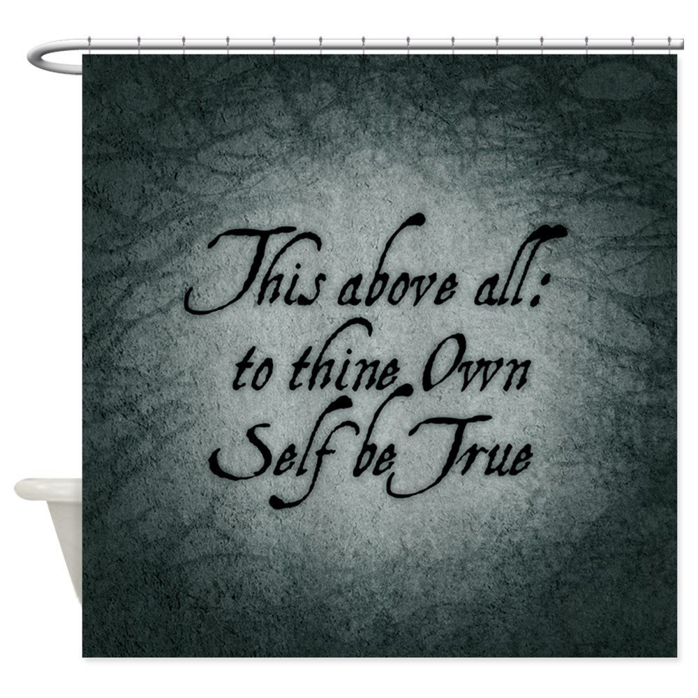 To Thine Own Self Be True - Decorative Fabric Shower Curtain (69x70)