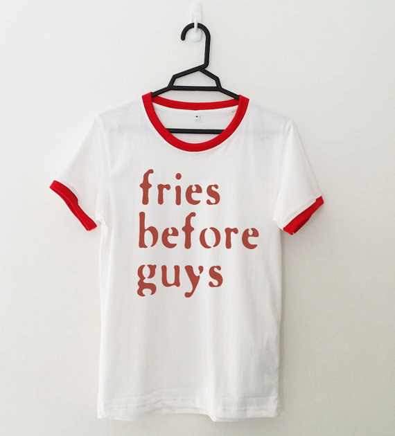 Fries Before Guys Red Letter T Shirt Casual Fashion Tees Tumblr Graphic Y Summer Women Top Outfits Free Shipping In Shirts From S