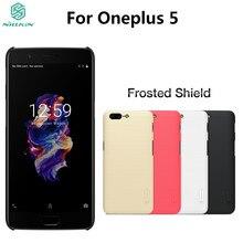 OnePlus 5 чехол из натуральной Nillkin Чехол матовый для Oneplus5 один плюс 5 A5000 жесткого пластика задняя крышка с Подарок экран протектор