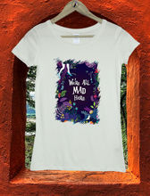 We re All Mad Here Alice In Wonderland Women Movie Girls T shirt Shirt Tee 113 2018 New Arrival MenS Fashion