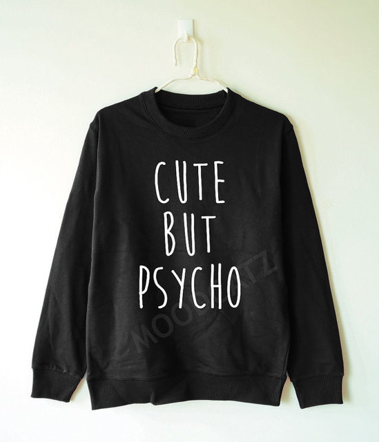 9d368358 OKOUFEN Cute but psycho sweatshirts tumblr jumper casual fashion long sleeve  women mens shirt text cool