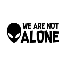 15.2*6CM We Are Not Alone Funny Car Sticker Vinyl Decorative Decals UFO Alien Symbol Vehicle Front Trunk Tail Body Accessories are we not men