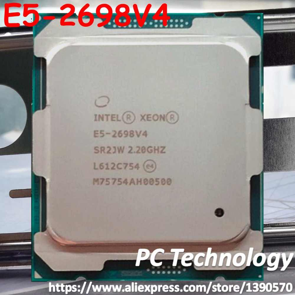 Original Intel Xeon OEM Version (not ES/QS)  E5-2698V4 CPU Processor 2.20GHz 20-Cores 50M E5-2698 V4 FCLGA2011-3 135W E5 2698V4
