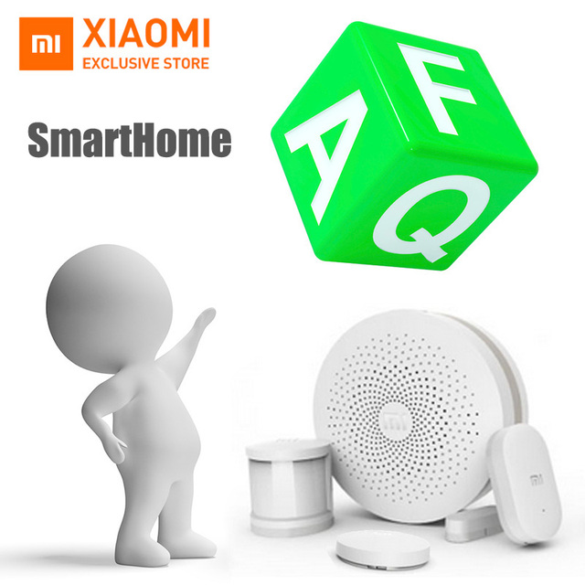 FAQ (Frequently Asked Questions) About XiaoMi Smart Home Question