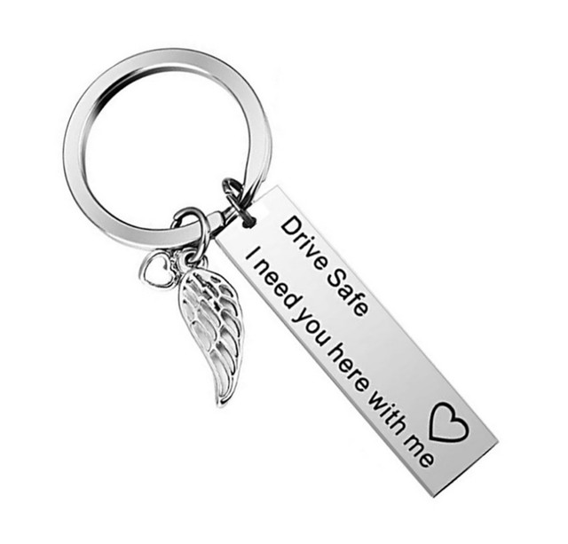 Drive Safe Keychain I Need You Here With Me Gift