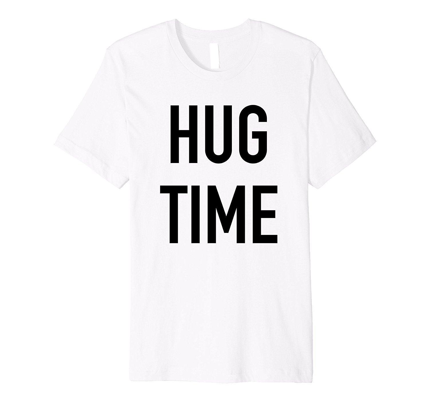 Hug Time Funny Fun Loving Quote T Shirt T Shirts Casual Short Sleeve