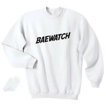6aa9c78de Baewatch Printed Shirt Bae Hot Girl Swag Graphic Print Slogan Top Crewneck  Sweatshirt Unisex sweatshirt greys