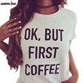 Mulheres Tshirt 2016 Novo Da Moda Tops Carta Camiseta Femme T-shirt Casual Mulheres Tops T-shirts Plus Size Ok Mas primeiro café