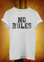 No Rules Rude Fresh Funny Hipster Men Women Unisex T Shirt Top Vest 637 New Shirts Tops Tee