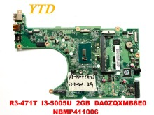 Original for ACER R3-471T laptop motherboard R3-471T I3-5005U 2GB DA0ZQXMB8E0 NBMP411006 tested good free shipping