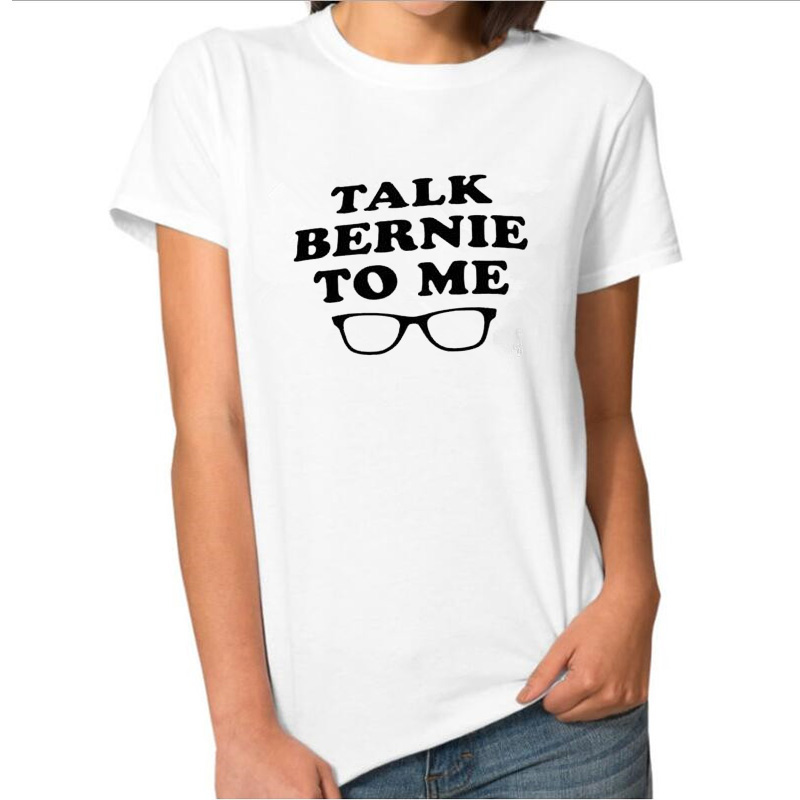 TALK BERNIE TO ME Letter Print Women T Shirt Black White O-Neck Woman Tee Tops Fashion Street Hippie Punk Womens Tshirt