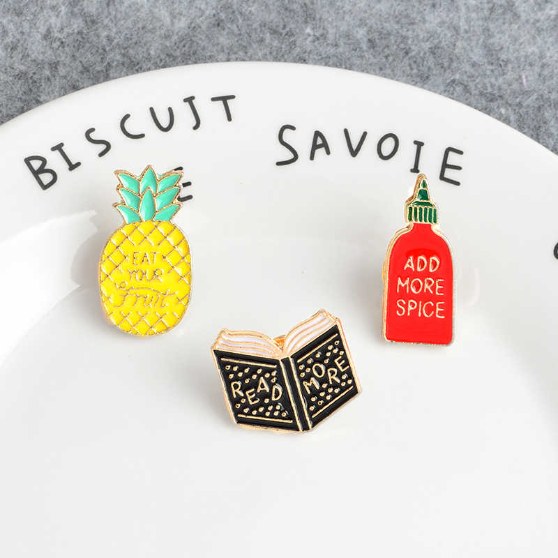 Cartoon pins Pineapple EAT YOUR FRUIT ADD MORE SPICE READ MORE Brooch Denim Jacket Pin Badge Fashion Jewelry gift for friends