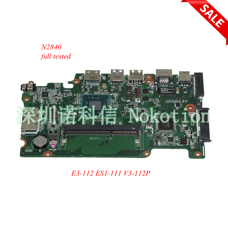 NOKOTION NB.MRK11.001 NBMRK11001 DA0ZHKMB6C0 for acer aspire E3-112 ES1-111 V3-112P laptop motherboard N2840 DDR3L Full test original for acer aspire es1 111m laptopl motherboard da0zhkmb6c0 nbmrk11001 fully tested