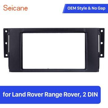 Seicane 2 Din Montaj kiti 173*98 178*100 178*102mm Araba Stereo Paneli Çerçeve land Rover Range Rover otomobil radyosu DVD Plaka Çerçevesi